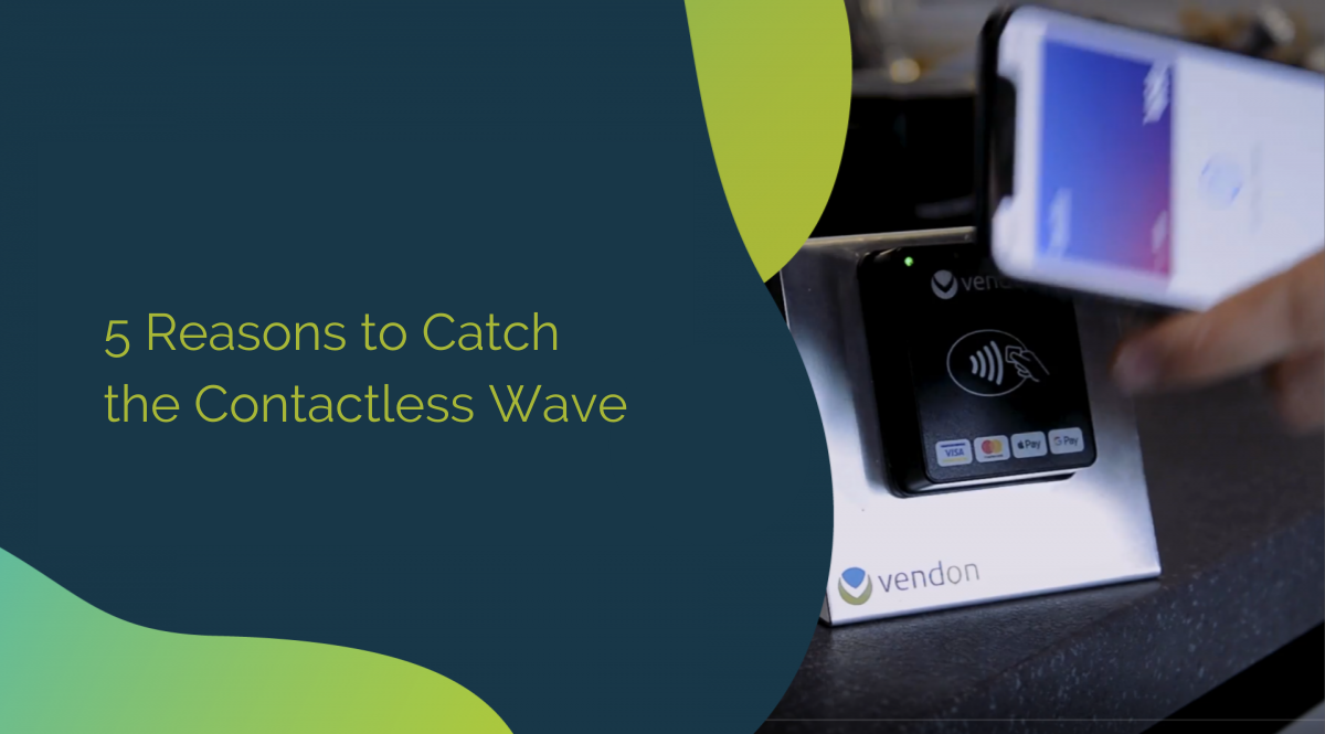 5 Reasons to Catch the Contactless Wave